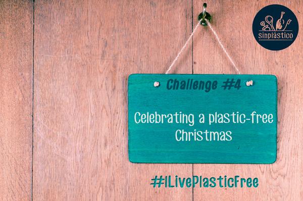 Challenge #4 - Celebrating a plastic free Christmas